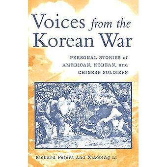 Voices from the Korean War Personal Stories of American Korean and Chinese Soldiers by Peters & Richard