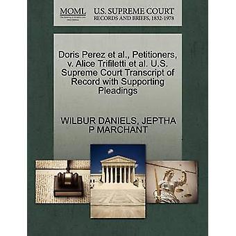 Doris Perez et al. Petitioners v. Alice Trifiletti et al. U.S. Supreme Court Transcript of Record with Supporting Pleadings by DANIELS & WILBUR