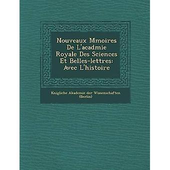 Nouveaux M moiré de LAcad Mie Royale Des Sciences Et BellesLettres Avec LHistoire av K. Nigliche Akademie Der drøfting