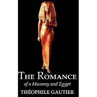 Romantik i en mumie och Egypten av Theophile Gautier Fiction klassiker Fantasy Fairy Tales folksagor legender mytologi av Gautier & Theophile