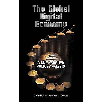 The Global Digital Economy A Comparative Policy Analysis by Holroyd & Carin