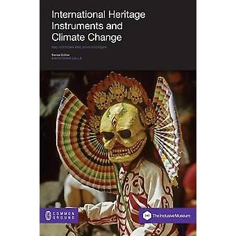 International Heritage Instruments and Climate Change by Sheridan & Rae