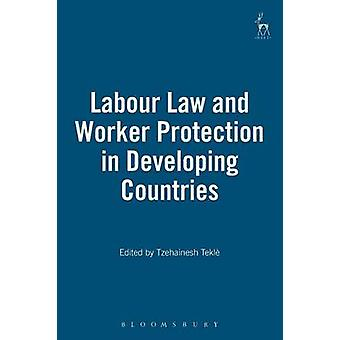 Labour Law and Worker Protection in Developing Countries by Tekl & Tzehainesh