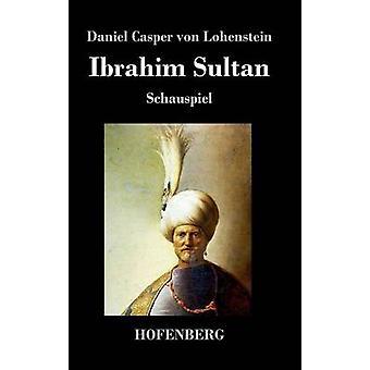Ibrahim Sultan par Daniel Casper von Lohenstein
