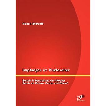 Impfungen im Kindesalter Besteht i Deutschland ein effektiver Schutz vor Masern påssjuka und Rteln av Behrends & Melanie