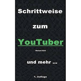 Schrittweise Zum YouTuber durch Nett & Manuel