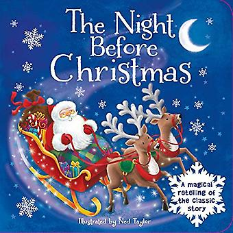 The Night Before Christmas:� A Magical Retelling of the Classic Story [Board book]