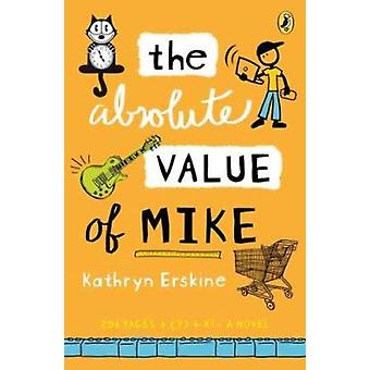 The Absolute Value of Mike by Kathryn Erskine - 9780142421017 Book