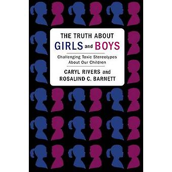 The Truth About Girls and Boys - Challenging Toxic Stereotypes About O