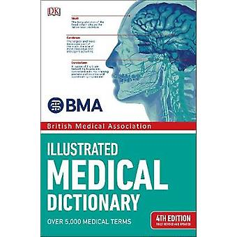 BMA Illustrated Medical Dictionary by BMA Illustrated Medical Diction