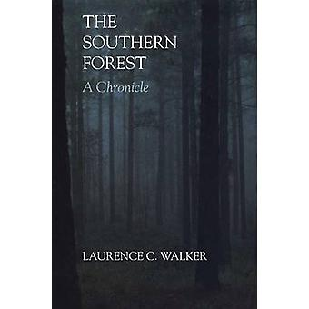 The Southern Forest - A Chronicle by Laurence C. Walker - 978029276950