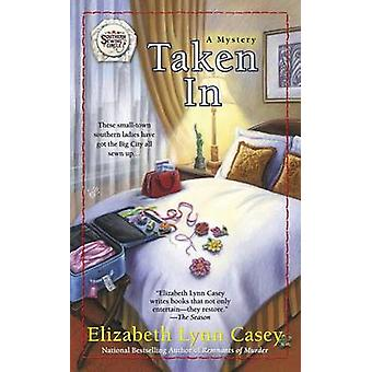 Taken in by Elizabeth Lynn Casey - 9780425257852 Book
