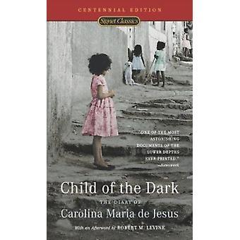 Child of the Dark  - The Diary of Carolina Maria de Jesus Book