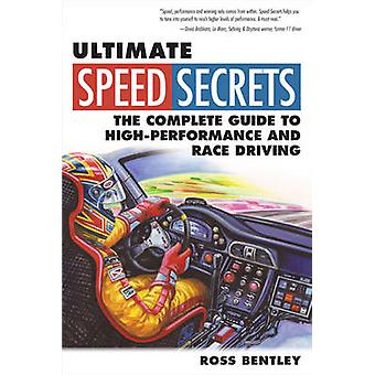 Ultimate Speed Secrets - The Racer's Bible by Ross Bentley - 978076034