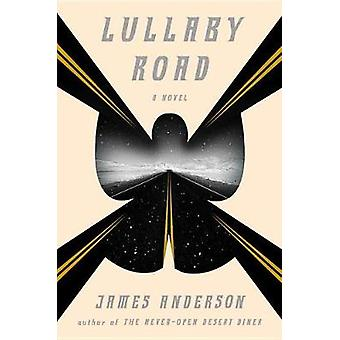 Lullaby Road by Prof James Anderson - 9781101906545 Book