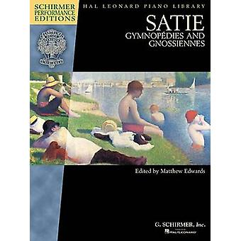 Satie - Gymnopedies and Gnossiennes (Schirmer performance ed) by Matth