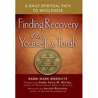 Finding Recovery and Yourself in Torah - A Daily Spiritual Path to Who