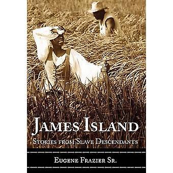 James Island - Stories from Slave Descendants by Eugene Frazier Sr - 9