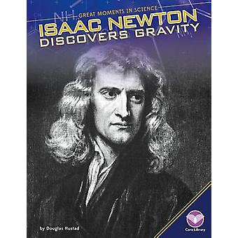 Isaac Newton Discovers Gravity by Douglas Hustad - 9781680780161 Book