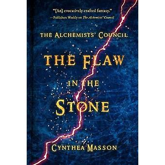 The Flaw In The Stone - The Alchemists' Council - Book 2 by Cynthea Ma