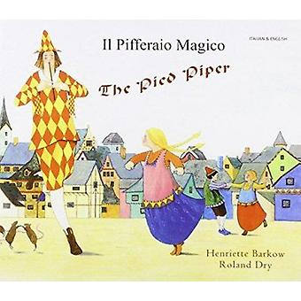 The Pied Piper in Italian and English by Henriette Barkow - Roland Dr