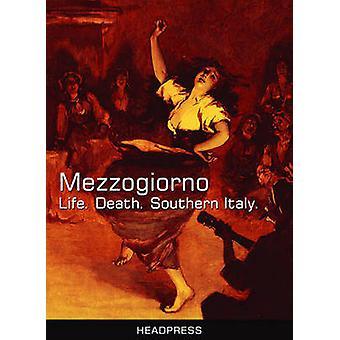 Mezzogiorno - Life - Death - Southern Italy by David Kerekes - 9781900