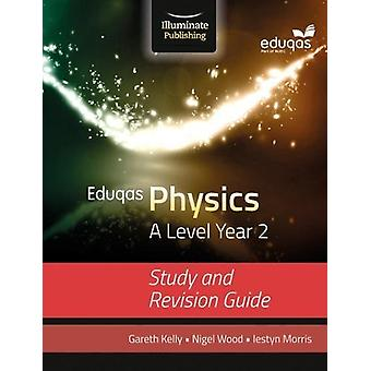 Eduqas Physics for A Level Year 2 - Study and Revision Guide by Gareth