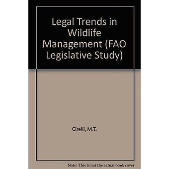 Legal Trends in Wildlife Management by M.T. Cirelli - Food and Agricu