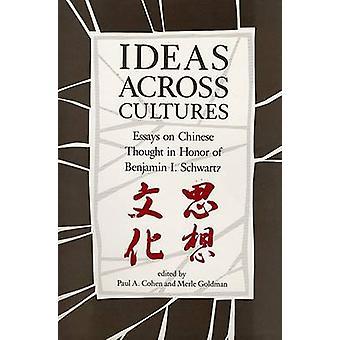 Ideer på tværs af kulturer - Essays om kinesiske tanke af Paul A. Cohen - M