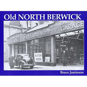 Old North Berwick by Bruce Jamieson - 9781840331073 Book