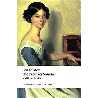 The Kreutzer Sonata and Other Stories by Leo Tolstoy & Richard F. Gustafson & Louise Shanks Maude & Aylmer Maude