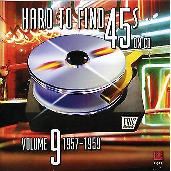 Svært at finde 45's på CD - hårdt at finde 45 på CD: Vol. 9-1957-60 [CD] USA import