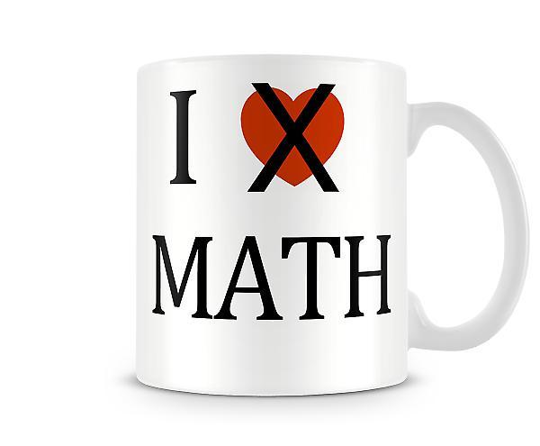 Jag älskar inte matematik tryckta mugg