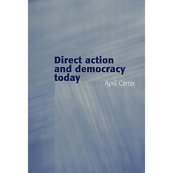 Direkte Aktion und Demokratie heute von April Carter - 9780745629360 Buch