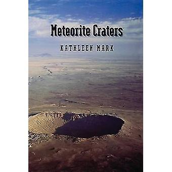 Meteorite Craters by Kathleen Mark - 9780816515684 Book