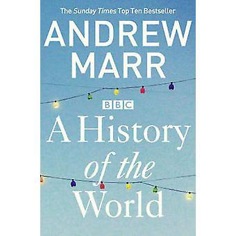 Una historia del mundo (reimpresiones) por Andrew Marr - libro 9781447236825