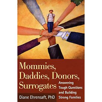 Mommies - Daddies - Donors - Surrogates - Answering Tough Questions an