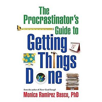 The Procrastinator's Guide to Getting Things Done by Monica Ramirez B