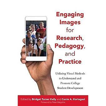 Engaging Images for Research - Pedagogy - and Practice - Utilizing Vis
