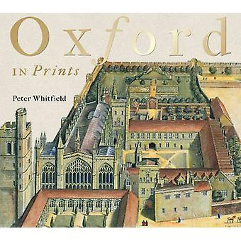 Oxford in Prints - 1675-1900 by Peter Whitfield - 9781851242467 Book