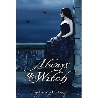 Immer eine Hexe von Carolyn MacCullough - 9780547721972 Buch