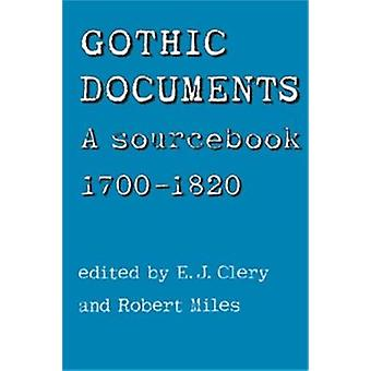 Gothic Documents - A Sourcebook 1700-1820 by E. J. Clery - Robert Mile