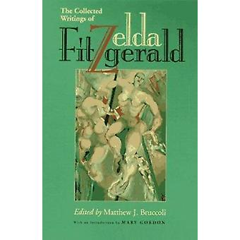 Zelda Fitzgerald - The Collected Writings par Mary Gordon - Zelda Fitzg