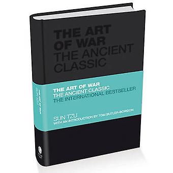 The Art of War - The Ancient Classic by Sun Tzu - Tom Butler-Bowdon -