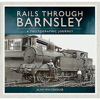 Rails genom Barnsley - en fotografisk resa vid Alan Whitehouse - 9