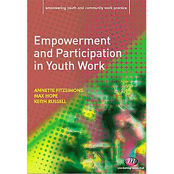Empowerment and Participation in Youth Work by Annette Fitzsimons - M