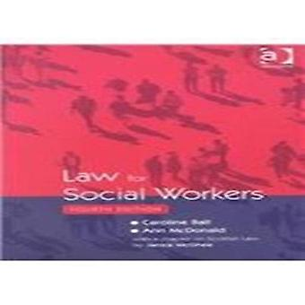 Law for Social Workers (4th Revised edition) by Caroline Ball - Ann M