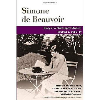 Diary of a Philosophy Student: 1926-27 v. 1 (Beauvoir) (The Beauvoir Series)