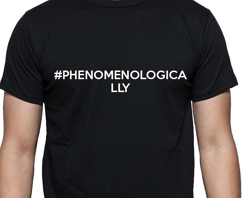 #Phenomenologically Hashag Phenomenologically Black Hand Printed T shirt