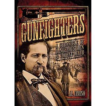 Gunfighters: A Chronicle of Dangerous Men & Violent Death